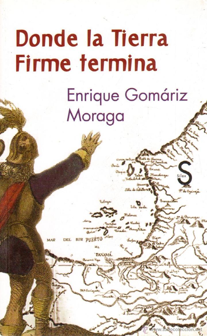 Donde la tierra firme termina. Enrique Gomáriz Moraga