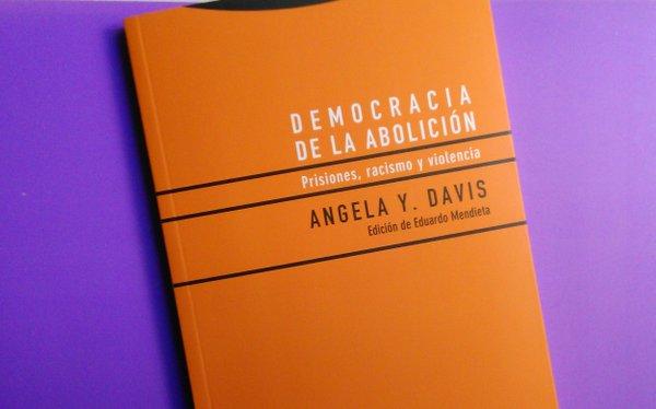 Democracia de la abolición. Angela Davis