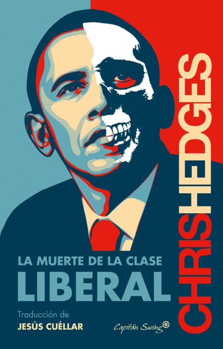 La muerte de la clase libreral. Chris Hedges