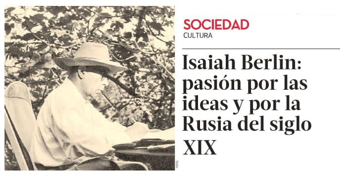 Isaiah Berlin: pasión por las ideas y por la Rusia del siglo XIX