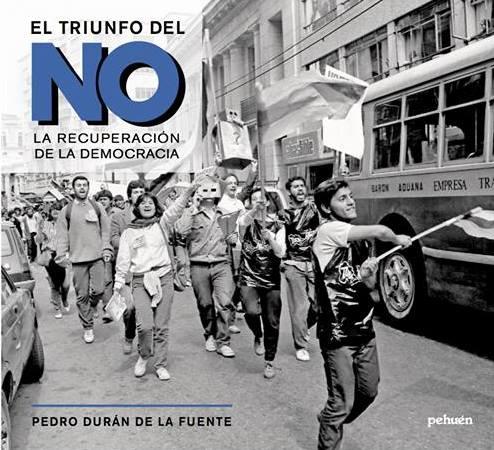 El triunfo del NO. La recuperación de la democracia