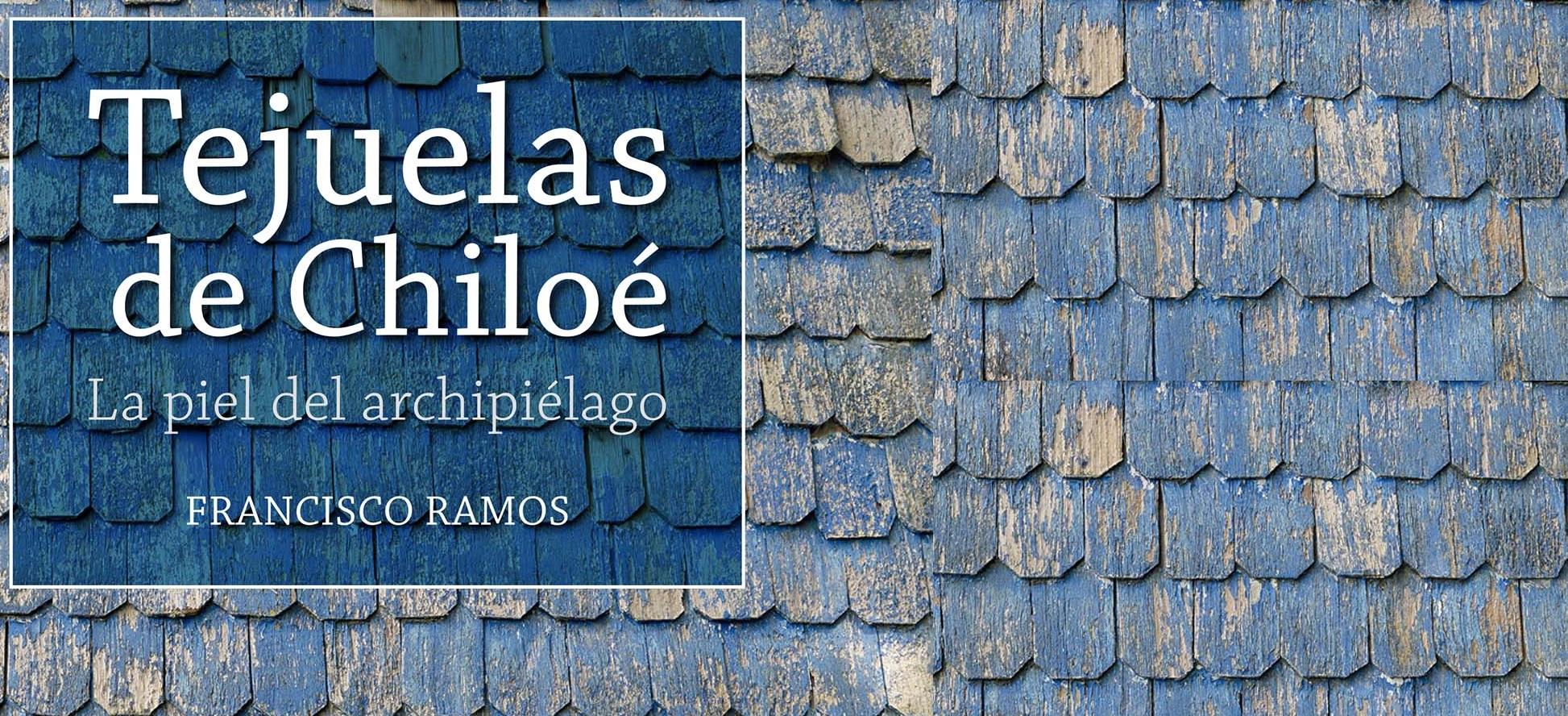 Tejuelas de Chiloé: La piel del archipiélago