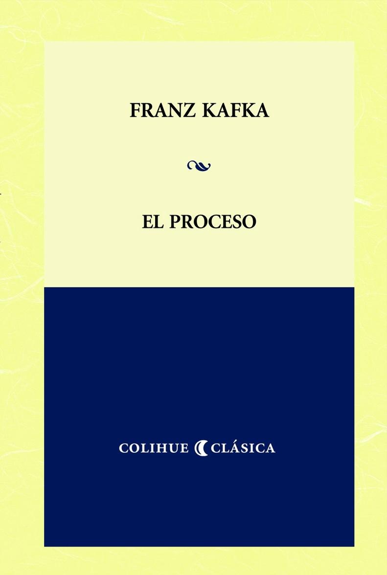 El Proceso, Franz Kafka.