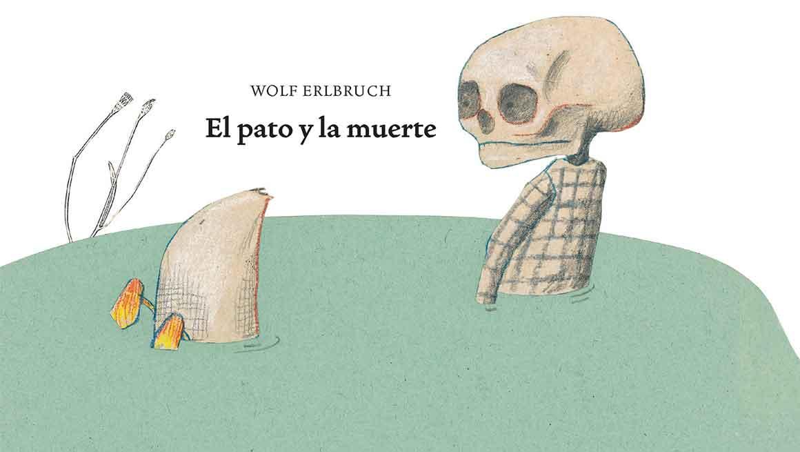 El Pato y La Muerte.  Wolf Erlbruch